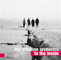 Intuition Orchestra, To The Inside