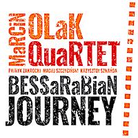 Marcin Olak Quartet, Bessarabian Journey
