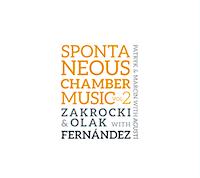 Zakrocki, Olak, Fernandez, Spontaneous Chamber Music vol. 2