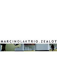 Marcin Olak Trio, Zealot